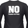 No Trans-Fatties Biker T-Shirt