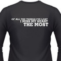 Of All The Things I've Lost, I Miss My Heart The Most Biker T-Shirt