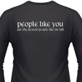 People Like You Are The Reason People Like Me Biker T-Shirt