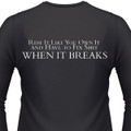 RIDE IT LIKE YOU OWN IT AND HAVE TO FIX SHIT WHEN IT BREAKS Biker T-Shirts