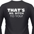 That'S Ms. Bitch To You! Biker T-Shirt