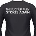 The Fuckup Fairy Strikes Again Biker T-Shirt