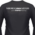 There Are No Stupid Questions, Just Stupid People Biker T-Shirt