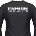 Tresspassers Will Be Violated Biker T-Shirt