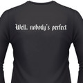 Well, Nobody'S Perfect Biker T-Shirt