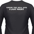 Where The Hell Was I Last Night Biker T-Shirt