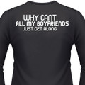 Why Can't All My Boyfriends Just Get Along? Biker T-Shirt