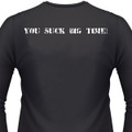 You Suck Big Time! Biker T-Shirt