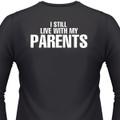 I Still Live With My Parents Biker T-Shirt