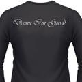 Damn I'm Good! T-Shirt