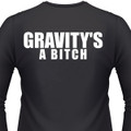 Gravity'S A Bitch Biker T-Shirt