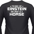 Hung Like Einstein, Smart as a Horse Biker T-Shirt