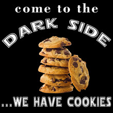 COME TO THE DARK SIDE, WE HAVE COOKIES T-Shirt