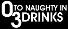 0 to Naughty in 3 Drinks Motorcycle Helmet Sticker