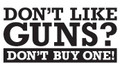 Don't Like Guns? Don't Buy One!