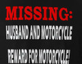 Missing Husband and Motorcycle Reward for Motorcycle Shirt