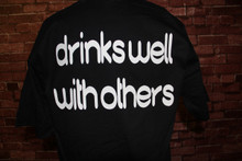 Drinks Well With Others TShirt