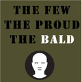 The Few The Proud The Bald T-Shirts