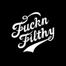 Fuckn Filthy tshirt