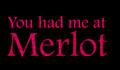 You had me at Merlot Motorcycle Helmet Sticker