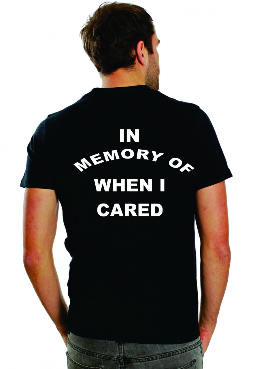 In Memory Of When I Cared T Shirt And Motorcycle Shirts
