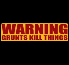Warning Grunts Kill Things t-shirt