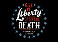 Give Me Liberty or Give me Death Shirt