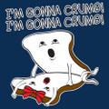 I'm Gonna Crumb Shirt