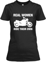 Real women ride their own motorcycle shirt