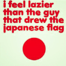 I feel lazier than the guy that drew the Japanese flag shirt
