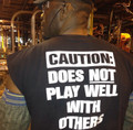 Caution Does Not Play Well With Others Shirt