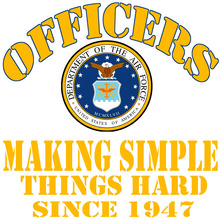 Officers making simple things hard since 1947 Airforce T-Shirt