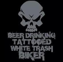 Beer Drinking Tattooed White Trash Biker Shirt
