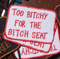 TOO BITCHY FOR THE BITCH SEAT Biker Patch