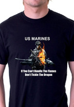 US Marines If You Can't Handle The Flames Don't Tickle The Dragon T-Shirt