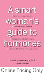 A Smart Woman's Guide to Hormones by Lorna Vanderhaeghe