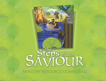 The Life of Christ: Steps of Our Saviour Ministry Resource Download