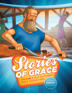 Stories of Grace: Old Testament Bible Characters—Teacher Edition