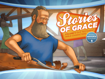 Stories of Grace: Old Testament Bible Characters—Ministry Resource Download