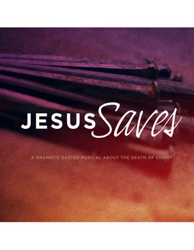 Jesus Saves - Easter 2014