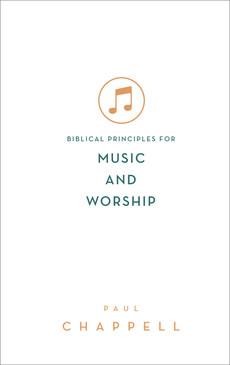 Biblical Principles for Music and Worship