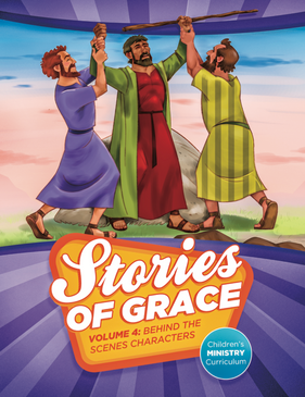 Stories of Grace: Behind the Scenes Characters—Teacher Edition