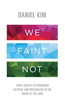 We Faint Not