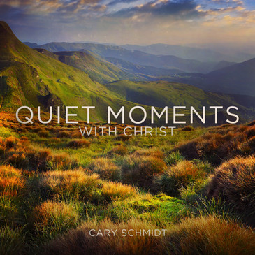 Quiet Moments with Christ I