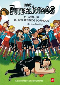 Los futbolísimos 1: El misterio de los árbitros dormidos