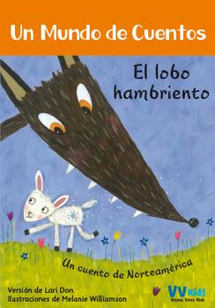 Un mundo de cuentos: El lobo hambriento