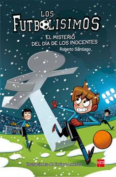 Los Futbolísimos 11. El misterio del día de los inocentes