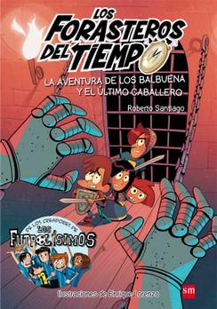 Los Forasteros del tiempo 2: La aventura de los Balbuena y el último caballero