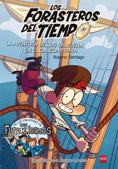 Los forasteros del tiempo 4: La aventura de los Balbuena en el galeón pirata