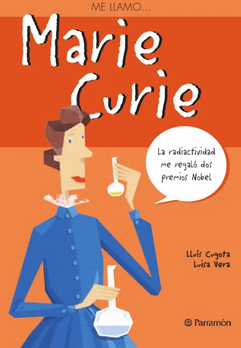 Me llamo: Marie Curie